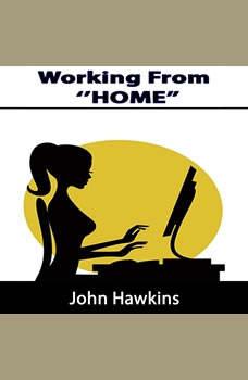 Working From Home, John Hawkins