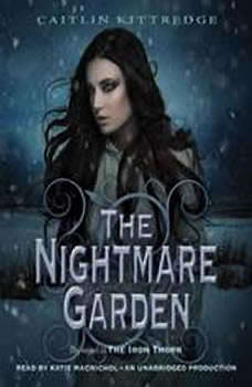 The Nightmare Garden: The Iron Codex Book Two, Caitlin Kittredge