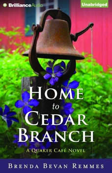 Home to Cedar Branch: A Quaker Café Novel A Quaker Café Novel, Brenda Bevan Remmes