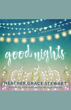 Good Nights: A Love Again Novel, Heather Grace Stewart