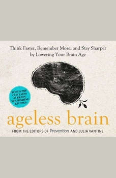 Ageless Brain: Think Faster, Remember More, and Stay Sharper by Lowering Your Brain Age, Julia VanTine, R.D.