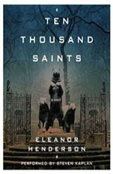 Ten Thousand Saints, Eleanor Henderson