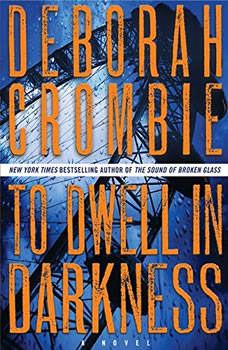 To Dwell in Darkness, Deborah Crombie