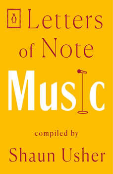 Letters of Note: Music, Shaun Usher