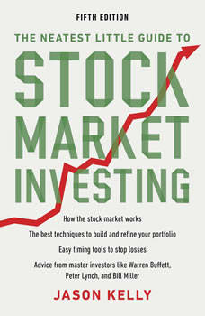 The Neatest Little Guide to Stock Market Investing: Fifth Edition, Jason Kelly