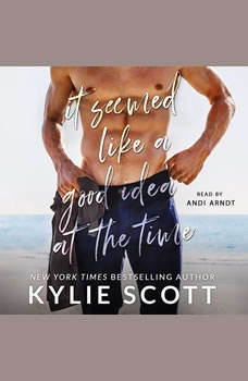 It Seemed Like a Good Idea at the Time, Kylie Scott
