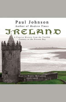 Ireland: A Concise History from the Twelfth Century to the Present Day, Paul Johnson