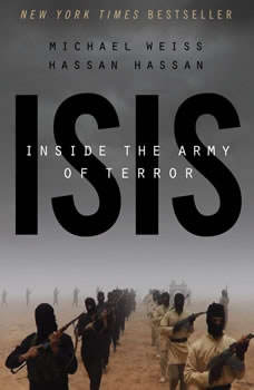 ISIS: Inside the Army of Terror Inside the Army of Terror, Michael Weiss