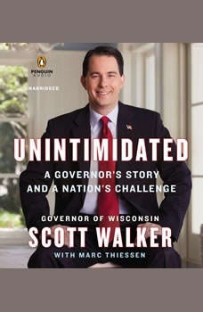 Unintimidated: A Governor's Story and a Nation's Challenge, Scott Walker