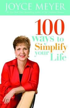 100 Ways to Simplify Your Life, Joyce Meyer