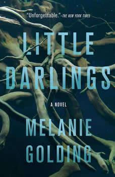 Little Darlings: A Novel, Melanie Golding
