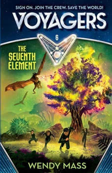 Voyagers: The Seventh Element (Book 6), Wendy Mass
