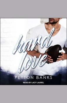 Hard Love, Peyton Banks