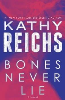 Bones Never Lie, Kathy Reichs