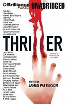 Thriller: Stories to Keep You Up All Night, James Patterson (Editor)