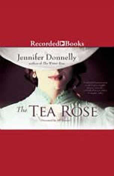The Tea Rose, Jennifer Donnelly