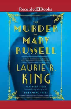 The Murder of Mary Russell: A novel of suspense featuring Mary Russell and Sherlock Holmes, Laurie R. King
