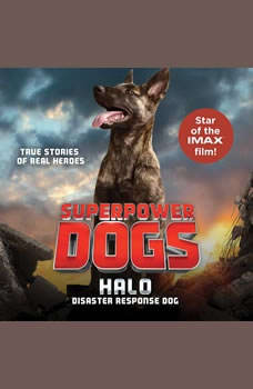Superpower Dogs: Halo: Disaster Response Dog Disaster Response Dog, Denise Summerford