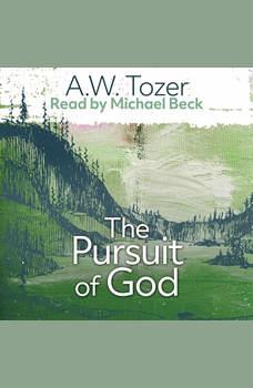 The Pursuit of God, A. W. Tozer