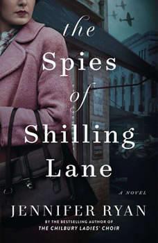 The Spies of Shilling Lane: A Novel A Novel, Jennifer Ryan