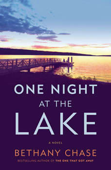 One Night at the Lake: A Novel, Bethany Chase