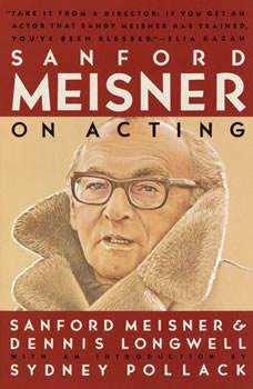Sanford Meisner on Acting, Sanford Meisner