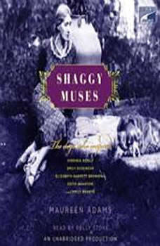 Shaggy Muses: The Dogs Who Inspired Elizabeth Barrett Browning, Emily Bronte, Emily Dickinson, Edith Wharton, and Virginia Woolf, Maureen Adams