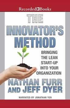 The Innovator's Method: Bringing the Lean Start-up into Your Organization, Nathan Furr
