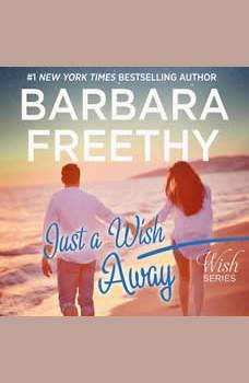 Just A Wish Away: Wish Series #2, Barbara Freethy