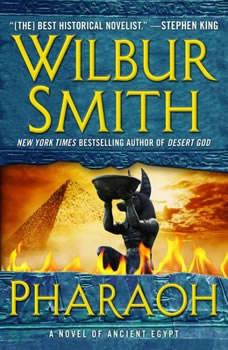 Pharaoh: A Novel of Ancient Egypt, Wilbur Smith