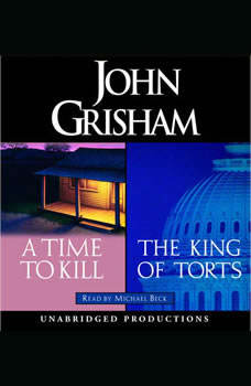 A Time to Kill / The King of Torts, John Grisham
