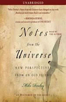 Notes from the Universe: New Perspectives from an Old Friend New Perspectives from an Old Friend, Mike Dooley