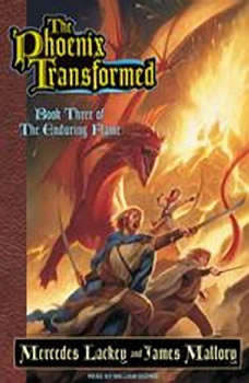 The Phoenix Transformed: Book Three of the Enduring Flame Book Three of the Enduring Flame, Mercedes Lackey