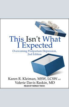 This Isn't What I Expected: Overcoming Postpartum Depression, 2nd Edition, MSW Kleiman