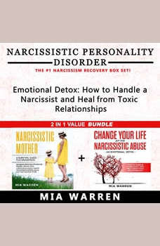 Narcissistic Personality Disorder 2 in 1 Value Bundle: Narcissistic Mother a Survival Guide for Daughters + Change Your Life After Narcissistic Abuse. How to Handle a Narcissist and Heal From Toxic Relationships.: Narcissism Recovery Box Set, Mia Warren