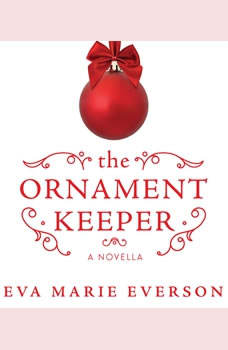 The Ornament Keeper, Eva Marie Everson