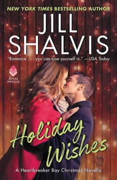 Holiday Wishes: A Heartbreaker Bay Christmas Novella A Heartbreaker Bay Christmas Novella, Jill Shalvis