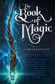 The Book of Magic: A Collection of Stories, Gardner Dozois