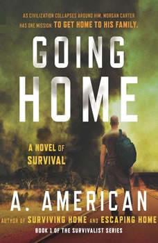 Going Home: A Novel of Survival, A. American