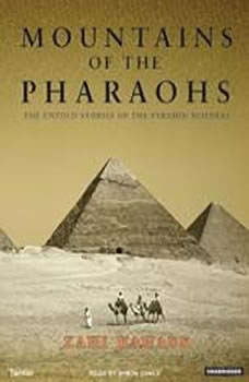 Mountains of the Pharaohs: The Untold Story of the Pyramid Builders, Zahi Hawass