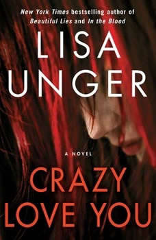 Crazy Love You, Lisa Unger