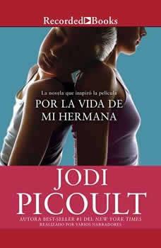 Por la vida de mi hermana : Novela, Jodi Picoult