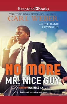 No More Mr. Nice Guy: A Family Business Novel A Family Business Novel, Carl Weber