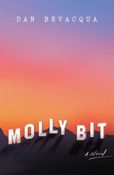 Molly Bit: A Novel, Dan Bevacqua