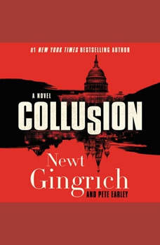 Collusion: A Novel, Newt Gingrich