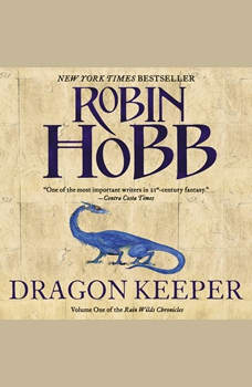 Dragon Keeper: Volume One of the Rain Wilds Chronicles, Robin Hobb
