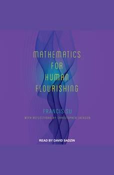 Mathematics for Human Flourishing, Francis Su