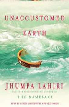Unaccustomed Earth: Stories Stories, Jhumpa Lahiri