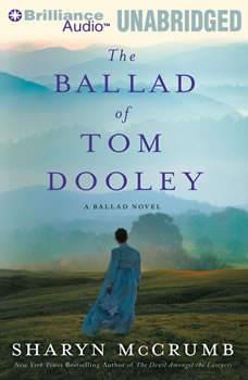 The Ballad of Tom Dooley: A Ballad Novel A Ballad Novel, Sharyn McCrumb