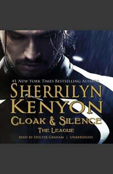Cloak & Silence: The League; Book 6 of First Generation, Sherrilyn Kenyon